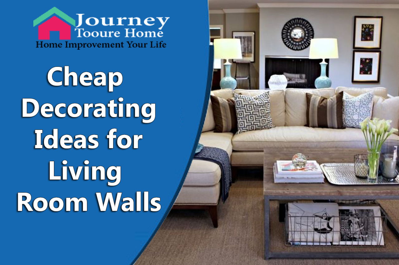 Cheap Decorating Ideas for Living Room Walls
