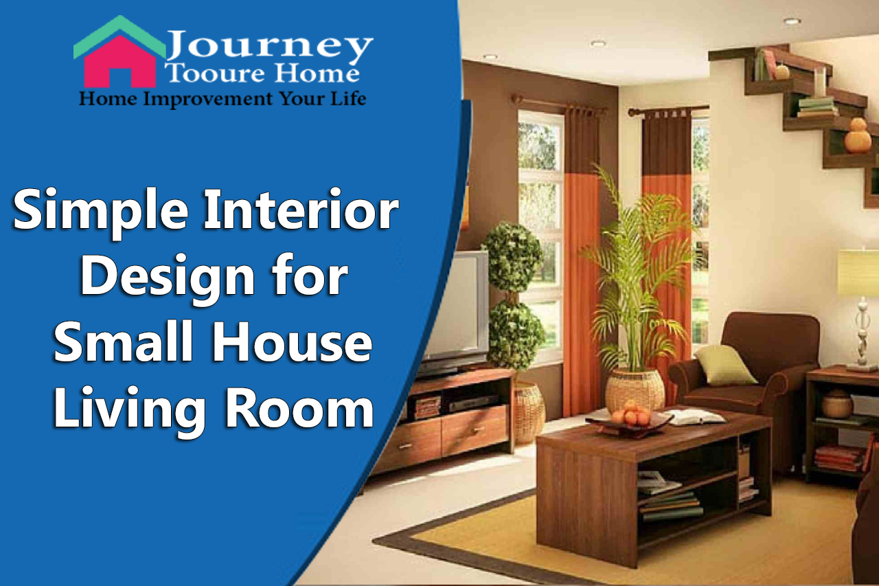 Simple Interior Design for Small House Living Room