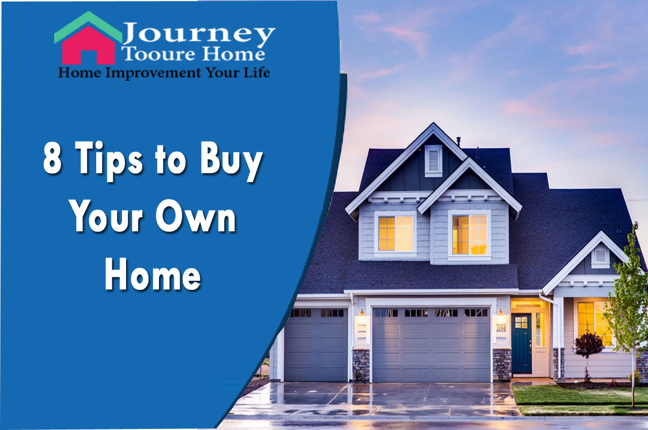 Tips to Buy Your Own Home