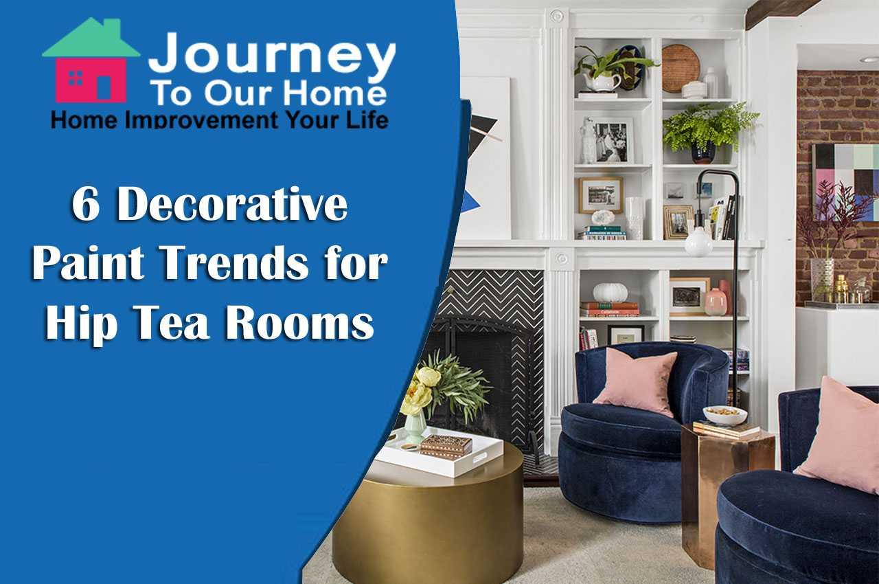 6 Decorative Paint Trends for Hip Tea Rooms